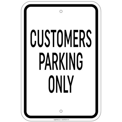 Heavy Gauge Customer Parking Only Sign 12 x 18 inch Aluminum Signs Retail Store