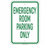 Heavy Gauge Emergency Room Parking Only Sign 12