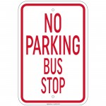 Heavy Gauge No Parking Bus Stop Sign 12 x 18 inch Aluminum Signs Retail Store