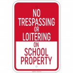 No Trespassing Or Loitering On School Property Sign 12