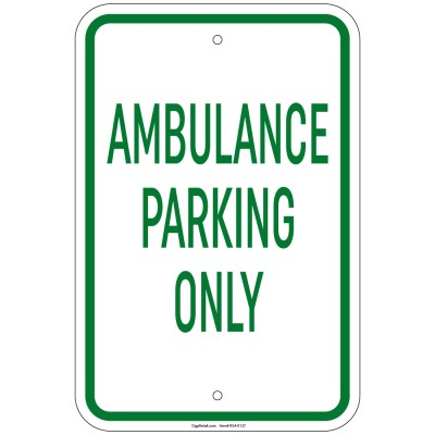 Heavy Gauge Ambulance Parking Only Sign 12