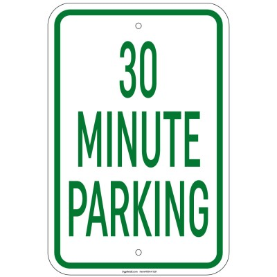 Heavy Gauge 30 Minute Parking Sign 12 x 18 inch Aluminum Signs Retail Store