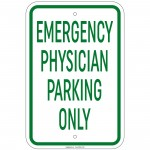 Heavy Gauge Emergency Physician Parking Only Sign 12