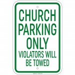Heavy Gauge Church Parking Only Violators Will Be Towed Sign 12