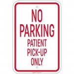 Heavy Gauge No Parking Patient Pick-Up Only Sign 12