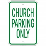 Heavy Gauge Church Parking Only Sign 12 x 18 inch Aluminum Signs Retail Store