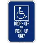 Heavy Gauge Handicap Drop-Off And Pick-Up Only Sign 12