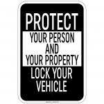 Protect Your Person & Property Lock Your Vehicle Sign 12