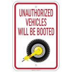 Heavy Gauge Unauthorized Vehicles Will Be Booted Sign 12