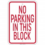 Heavy Gauge No Parking In This Block Sign 12 x 18 inch Aluminum Signs