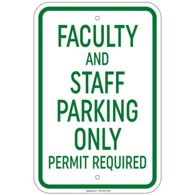 Heavy Faculty & Staff Parking Only Permit Required Sign 12