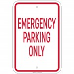 Heavy Gauge Emergency Parking Only Sign 12 x 18 inch Aluminum Signs