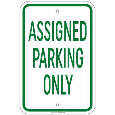 Heavy Gauge Assigned Parking Only Sign 12 x 18 inch Aluminum Signs Retail Store