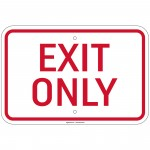 Heavy Gauge Exit Only Sign 12 x 18 inch Aluminum Signs Retail Store
