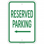 Heavy Gauge Reserved Parking with left arrow Sign 12