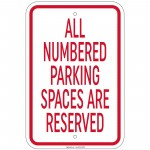 Heavy Gauge All Numbered Parking Spaces Are Reserved 12