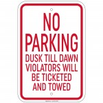 No Parking Dusk Till Dawn Violators Will Be Ticketed & Towed Sign 12