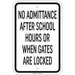 No Admittance After School Hours Or When Gate Locked Sign 12