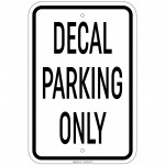 Heavy Gauge Decal Parking Only Sign 12 x 18 inch Aluminum Signs Retail Store