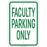 Heavy Gauge Faculty Parking Only Sign 12 x 18 inch Aluminum Signs Retail Store