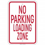 Heavy Gauge No Parking Loading Zone Sign 12