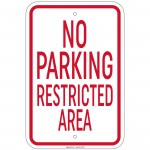 Heavy Gauge No Parking Restricted Area Sign 12