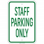 Heavy Gauge Staff Parking Only Sign 12  x 18 inch Aluminum Signs Retail Store