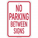 Heavy Gauge No Parking Between Signs Sign 12 x 18 inch Aluminum Signs