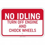Heavy Gauge No Idling Turn Off Engine & Chock Wheels 12